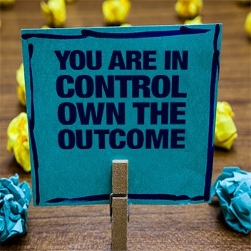 you are in control - own the outcome